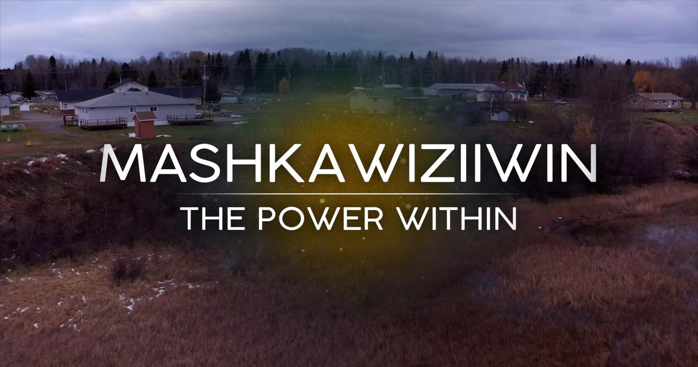 Mashkawiziiwin – The Power Within